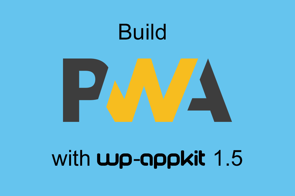 Build PWA with WP-AppKit